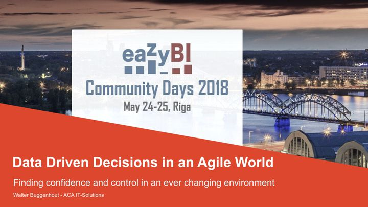 5-Data-Driven-Decisions-in-an-Agile-Environment-by-Walter-Buggenhout-ACA-IT-Solutions-NV
