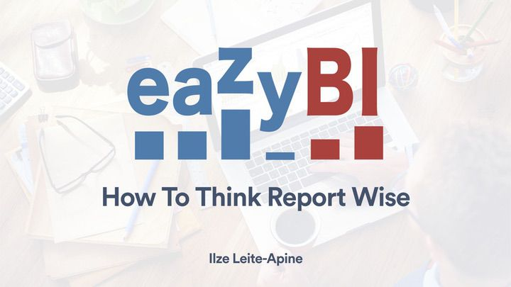 Think-Report-Wise-and-Selecting-Chart-Type-by-Ilze-Leite-Apine-eazyBI