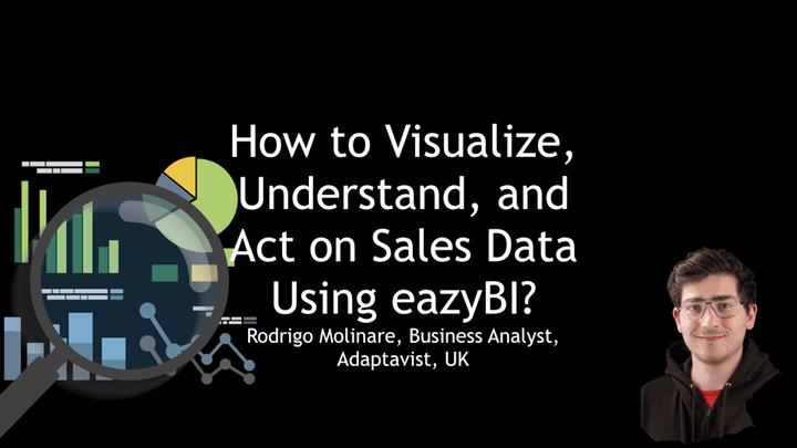 11-How-to-Visualise-Understand-and-Act-on-Salesforce-Sales-Data-Using-eazyBI-by-Rodrigo-Molinare-Adaptavist