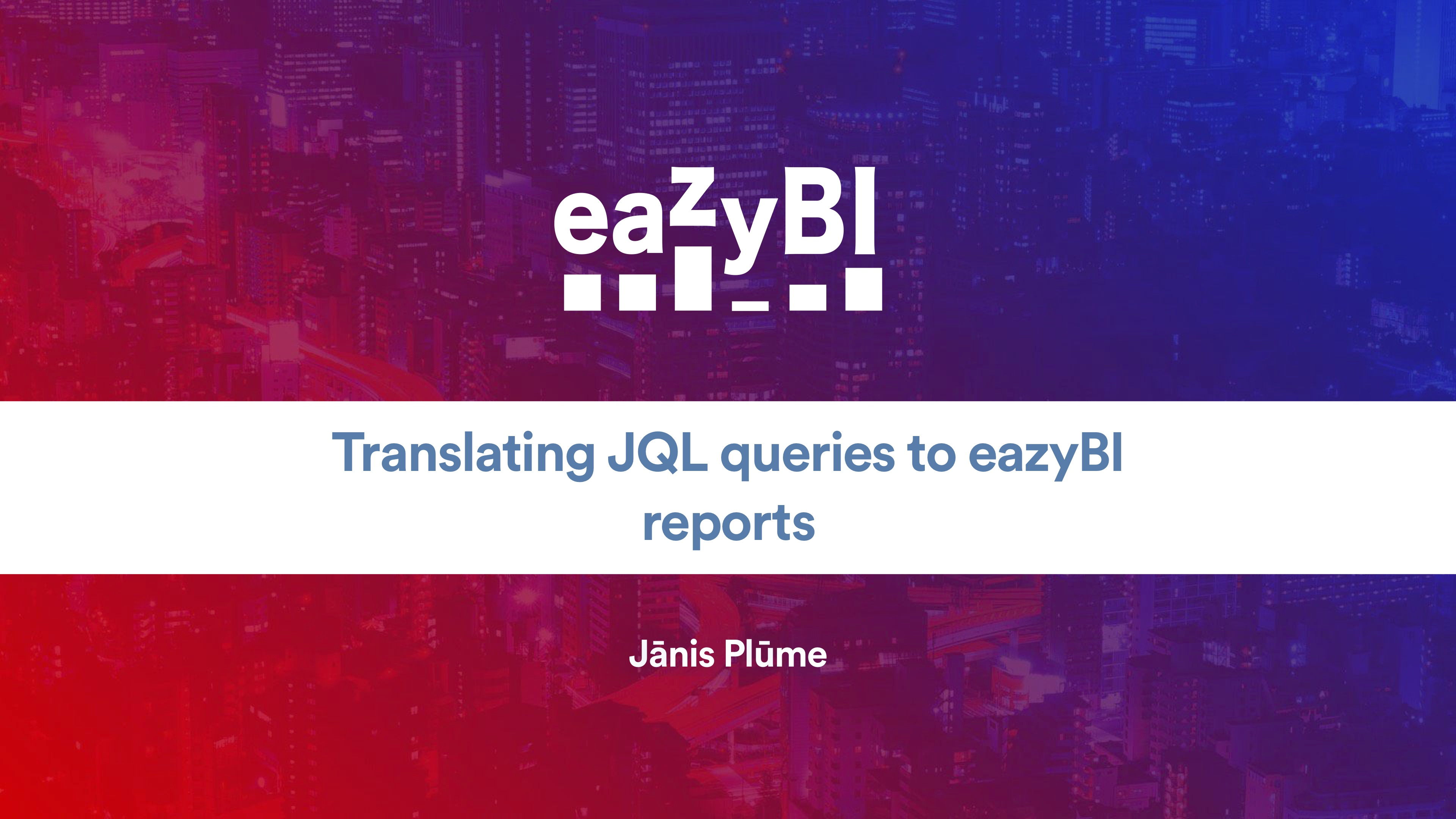 052%20Translating%20JQL%20Queries%20to%20eazyBI%20Reports